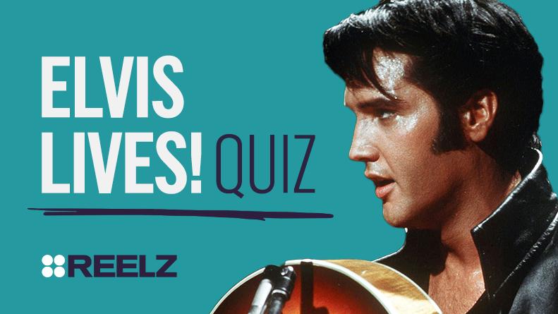 QUIZ: Elvis Lives!